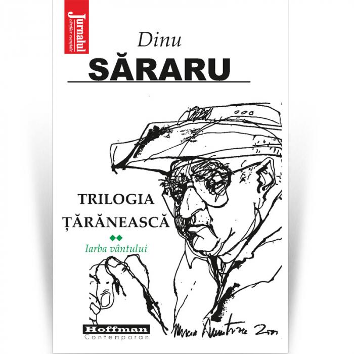 Trilogia taraneasca, Vol. 2, Iarba vantului - Dinu Sararu 0