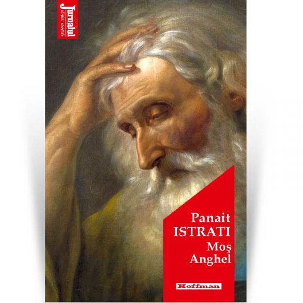 Mos Anghel - Panait Istrati, Editia 2020 0