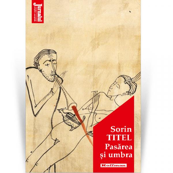 Pasarea și umbra - Sorin Titel, Editia 2020 0
