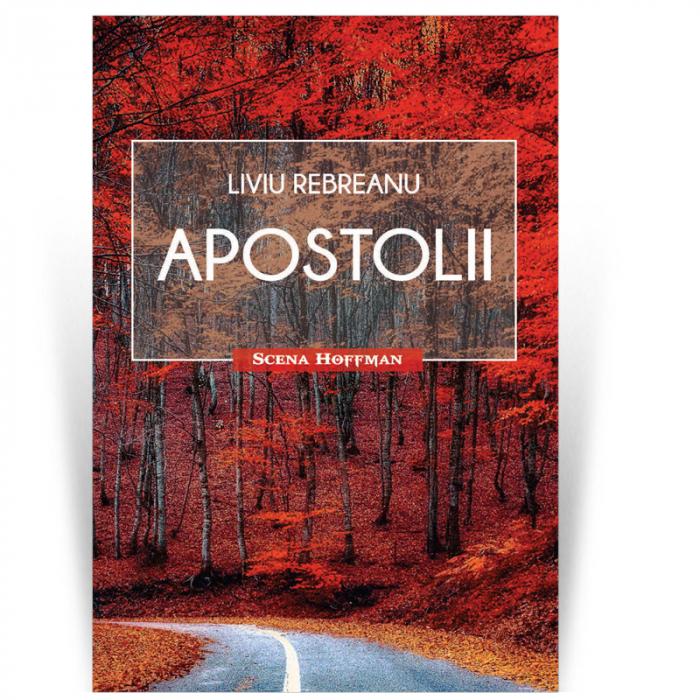 Apostolii - Liviu Rebreanu 0