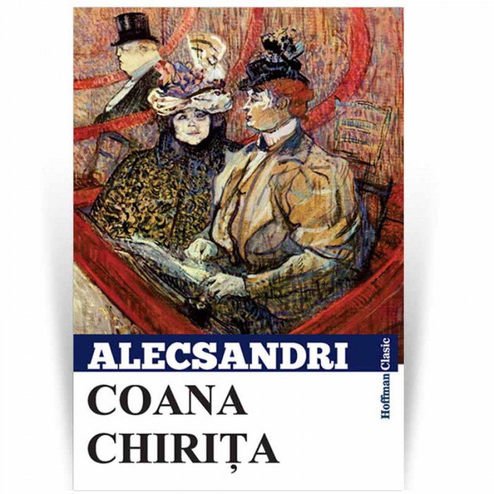 Coana Chirita - Vasile Alecsandri 0