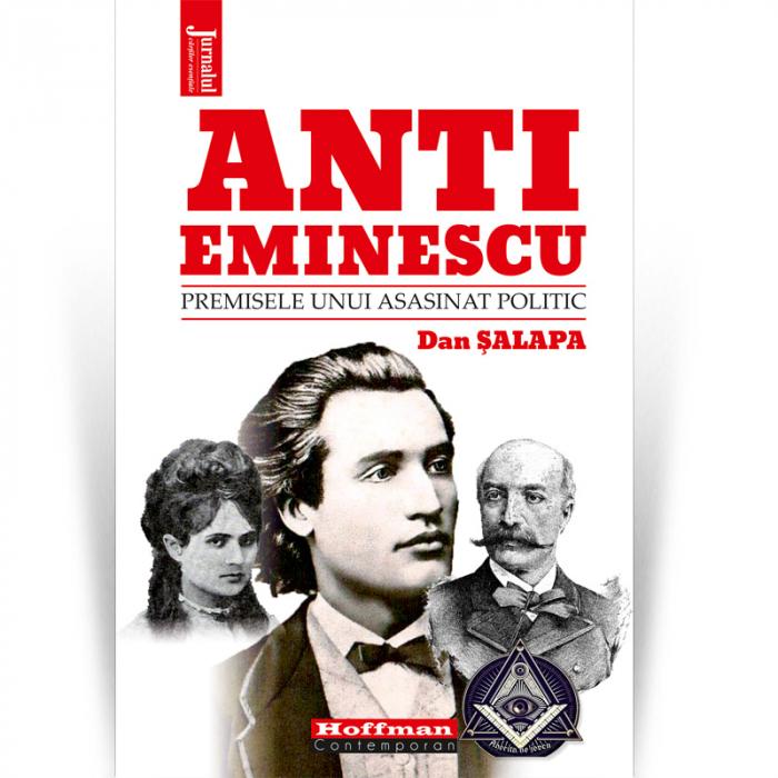 Anti-Eminescu. Premisele unui asasinat politic - Dan Salapa 0