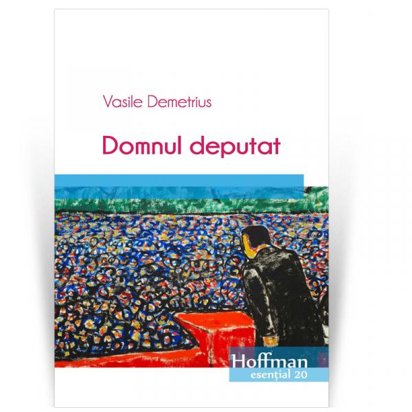Domnul deputat - Vasile Demetrius [0]