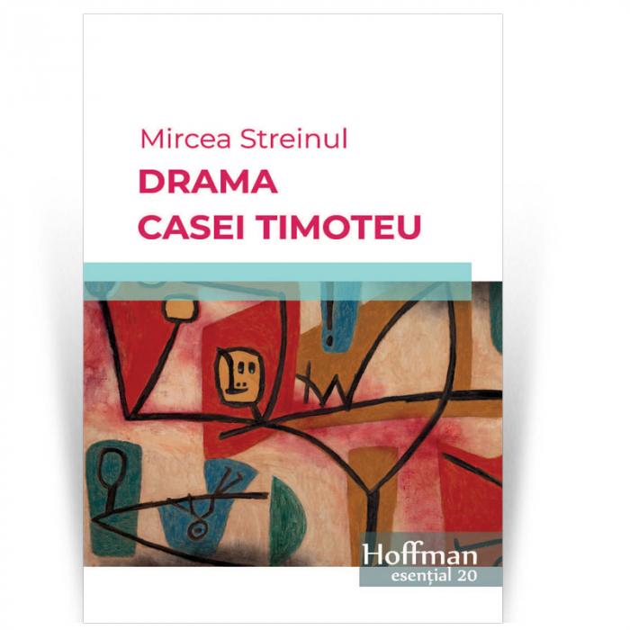 Drama Casei Timoteu - Mircea Streinul 0