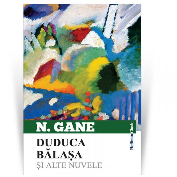 Duduca Balasa si alte nuvele - Nicolae Gane 0