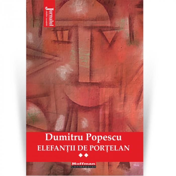 Elefantii de portelan - Dumitru Popescu, Vol. 2 [0]
