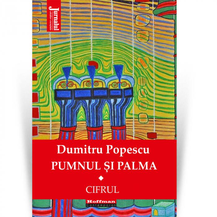 Pumnul si palma, Vol. 1 - Dumitru Popescu [0]