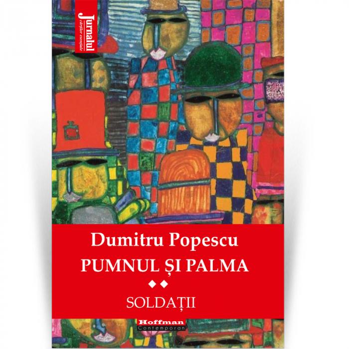Pumnul si palma, Vol. 2 - Dumitru Popescu [0]