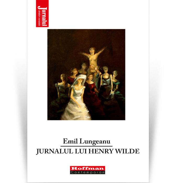 Jurnalul lui Henry Wilde - Emil Lungeanu [0]