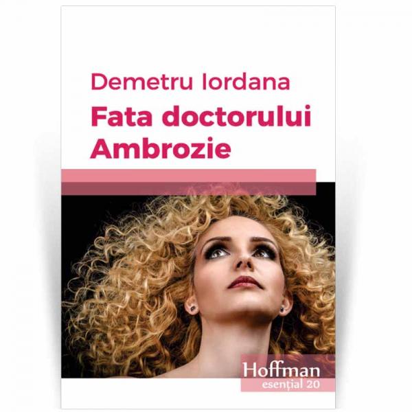 Fata doctorului Ambrozie - Demetru Iordana 0