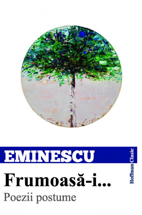 Frumoasa-i...  Poezii postume - Mihai Eminescu 1