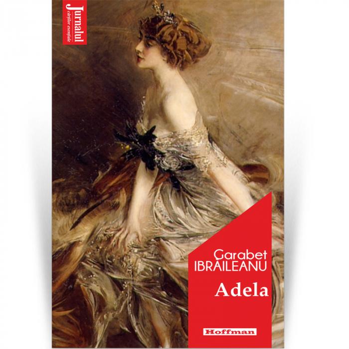 Adela - Garabet Ibraileanu, Editia 2021 0
