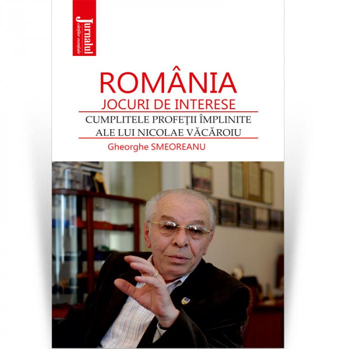 Romania – jocuri de interese. Cumplitele profetii implinite ale lui Nicolae Vacaroiu - Gheorghe Smeoreanu 0