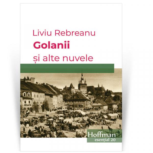 Golanii si alte nuvele - Liviu Rebreanu 0