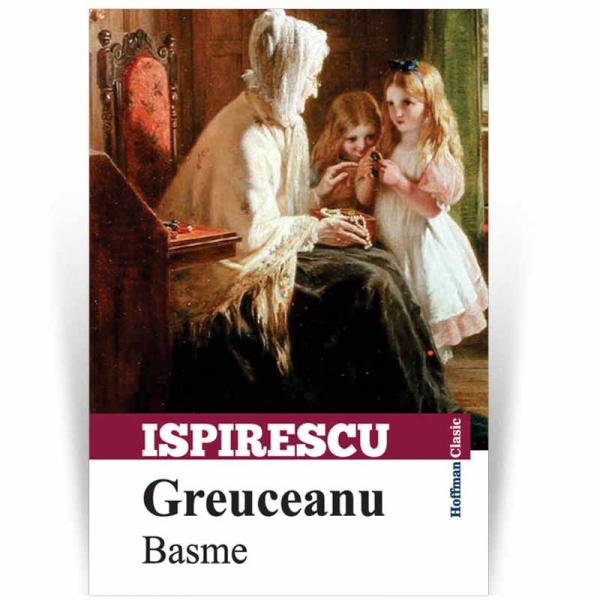 Greuceanu - Basme - Petre Ispirescu 0