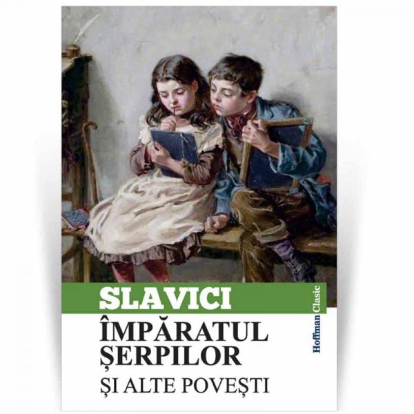 Imparatul serpilor si alte povestiri - Ioan Slavici 0