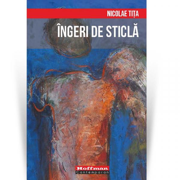 Ingeri de sticla - Nicolae Tita 0