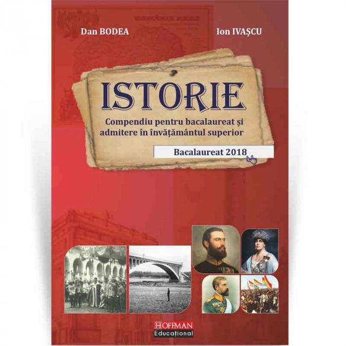 Istorie: compendiu pentru bacalaureat si admitere in invatamantul superior - Dan Bodea,  Ion Ivascu 0