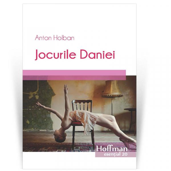 Jocurile Daniei - Anton Holban 0