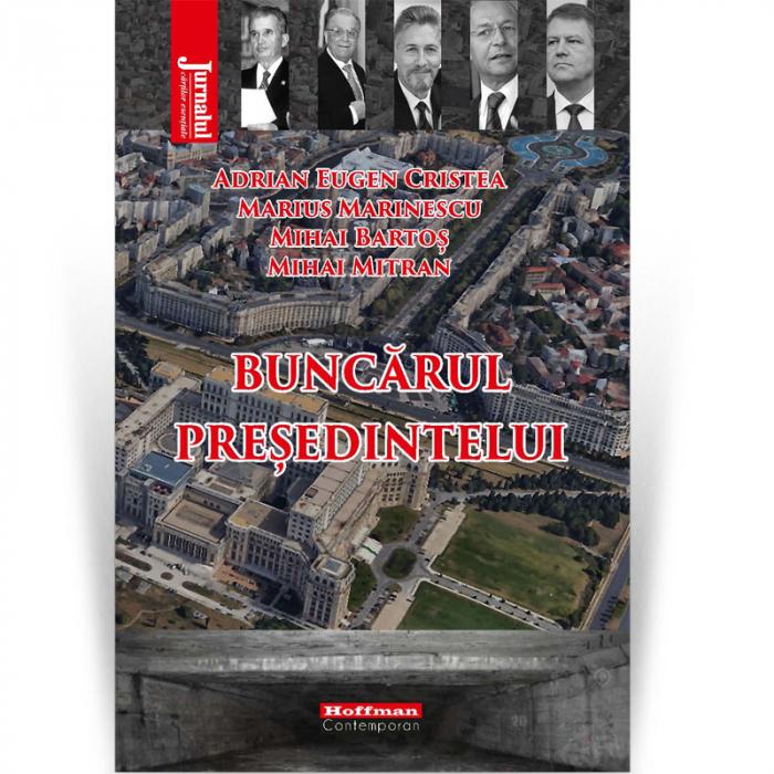 Buncărul presedintelui - Adrian Eugen Cristea, Marius Marinescu, Mihai Bartos, Mihai Mitran [0]