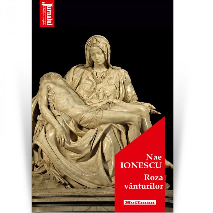 Roza vanturilor - Nae Ionescu, Editia 2021 0