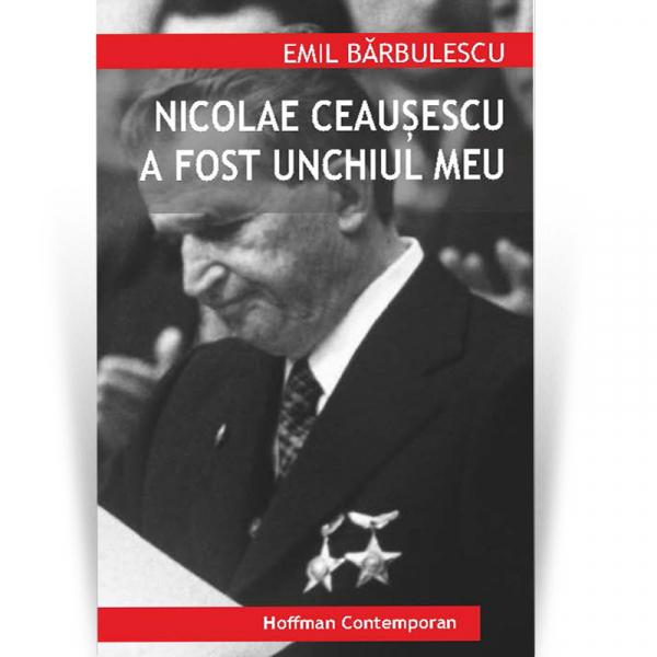 Nicolae Ceausescu a fost unchiul meu - Emil Barbulescu 0