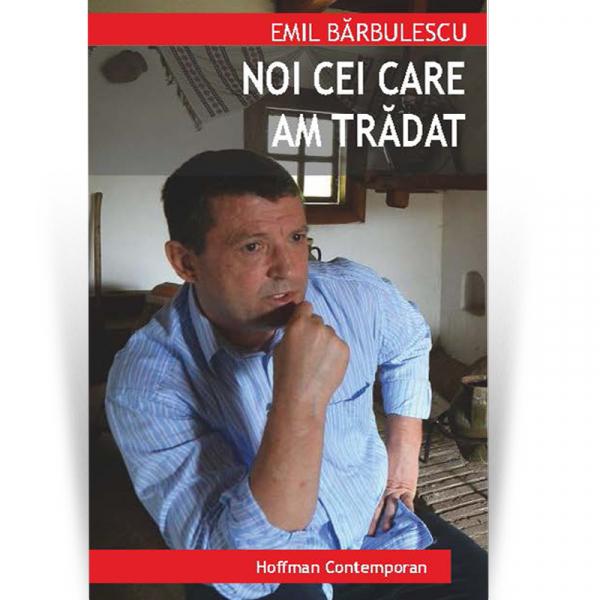 Nicolae Ceausescu a fost unchiul meu: noi cei care am tradat - Emil Barbulescu 0