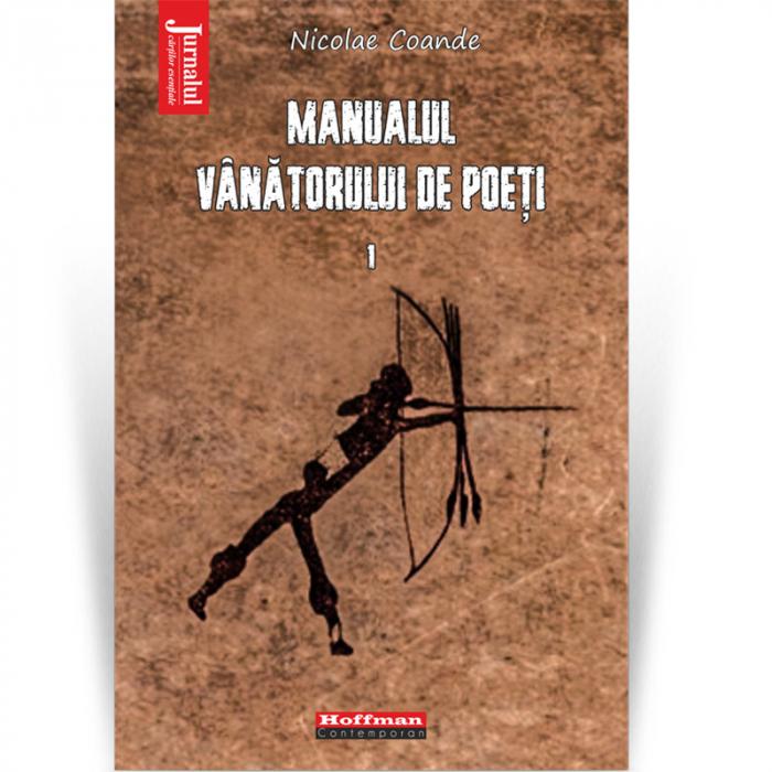 Manualul vanatorului de poeti, Vol. 1 - Nicolae Coande [0]