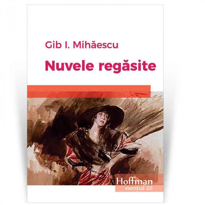 Nuvele regasite - Gib I. Mihaescu [0]