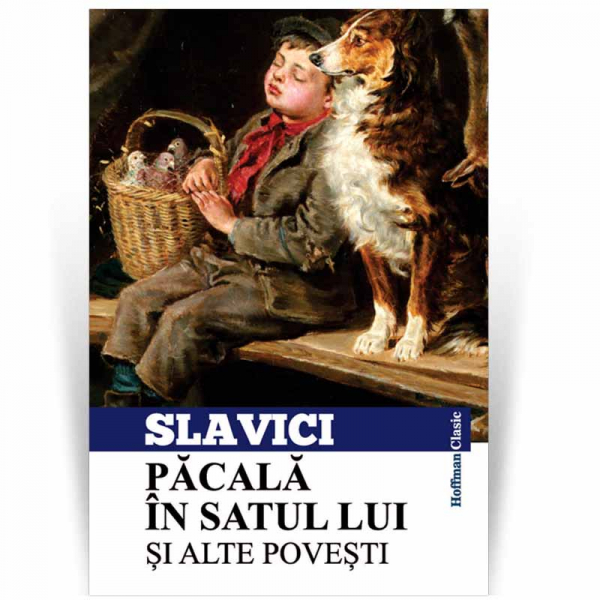 Pacala in satul lui si alte povesti, autor Ioan Slavici 0