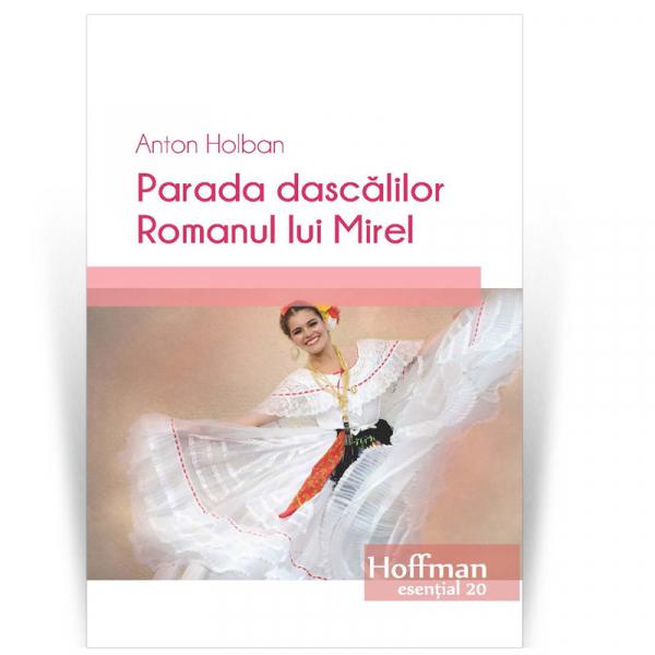 Parada dascalilor - Romanul lui Mirel - Anton Holban 0