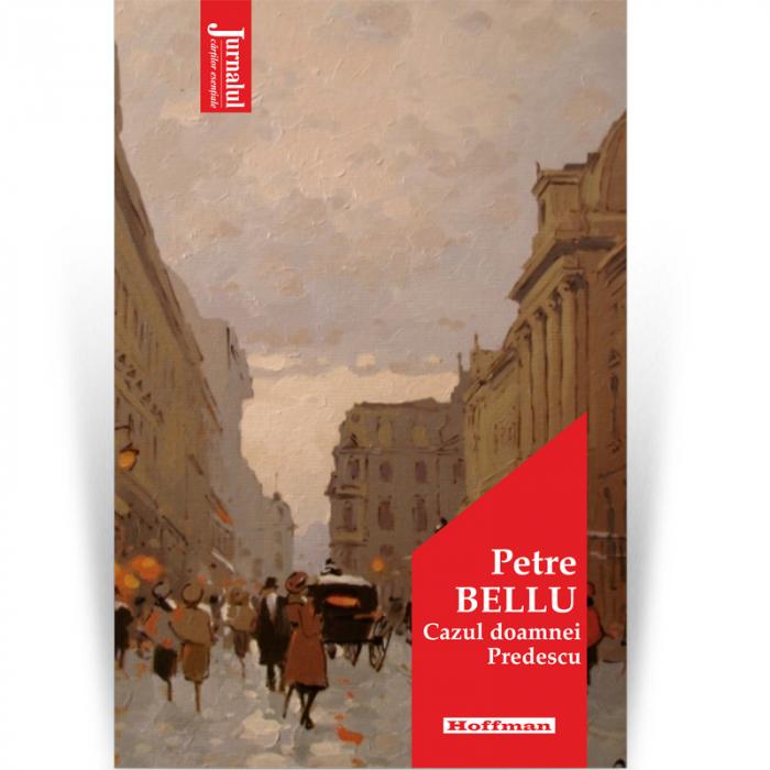 Cazul doamnei Predescu - Petre Bellu, Editia 2021 [0]