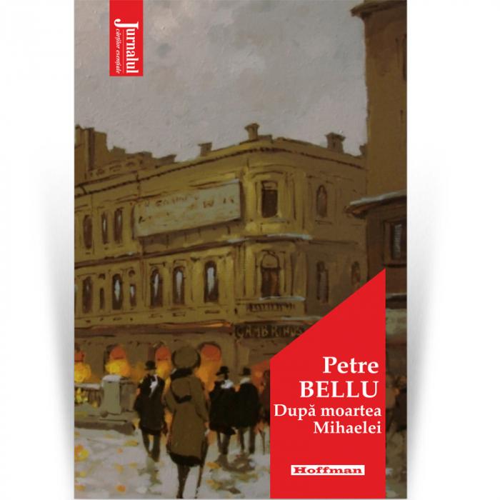 Dupa moartea Mihaelei - Petre Bellu, Editia 2020 [0]