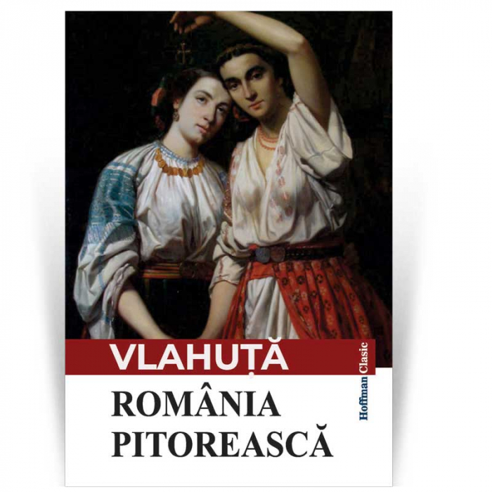 Romania pitoreasca - Alexandru Vlahuta 0