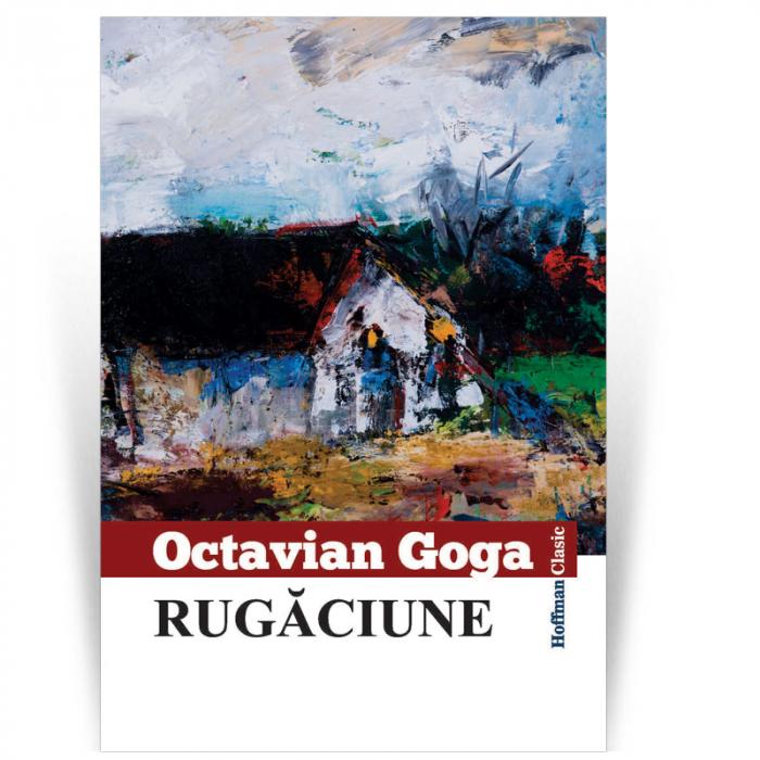 Rugaciune - Octavian Goga 0