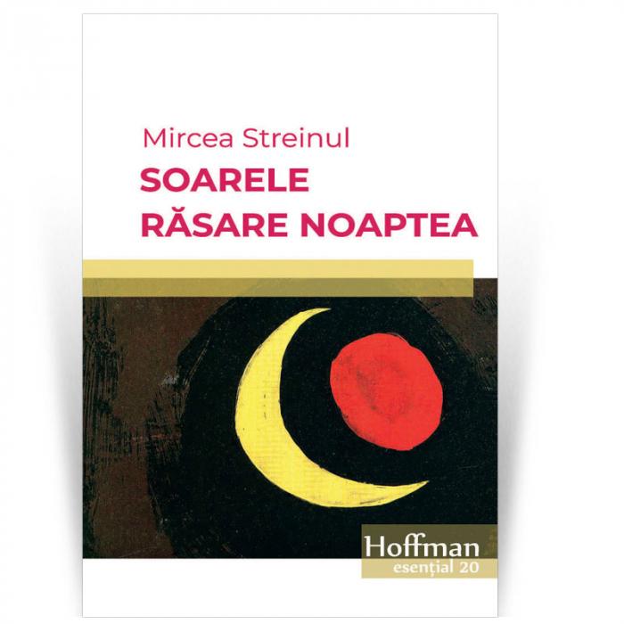 Soarele rasare noaptea - Mircea Streinul 0