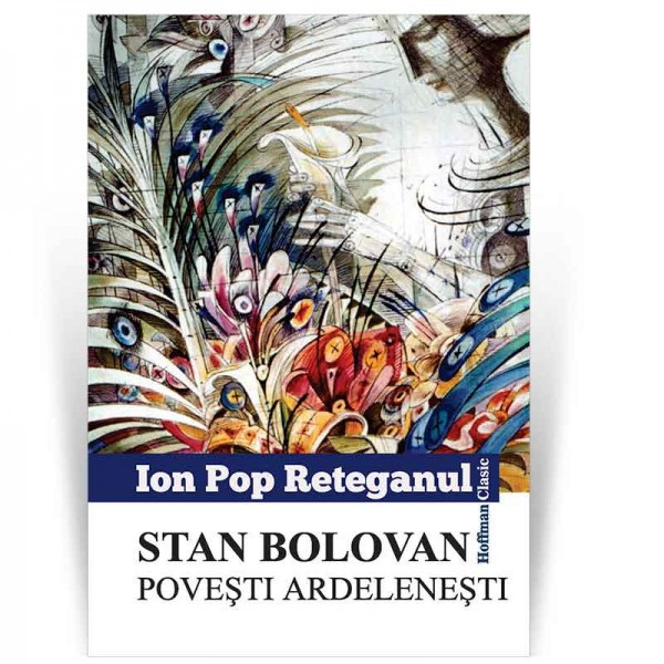 Stan Bolovan. Povesti ardelenesti - Ion Pop Reteganul 0