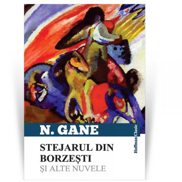 Stejarul din Borzesti si alte nuvele - Nicolae Gane 0