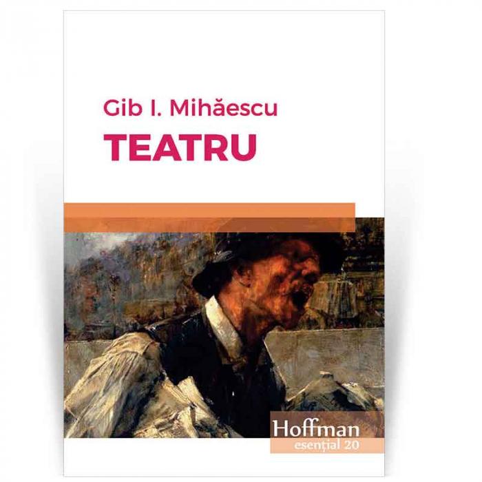 Teatru - Gib I. Mihaescu 0