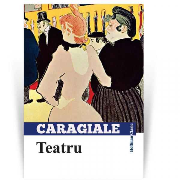 Teatru - Ion Luca Caragiale 0