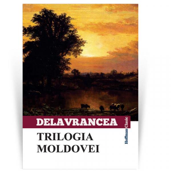 Trilogia Moldovei - Barbu Stefanescu Delavrancea 0