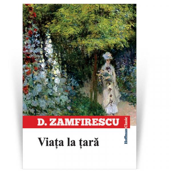 Viata la tara - Duiliu Zamfirescu 0