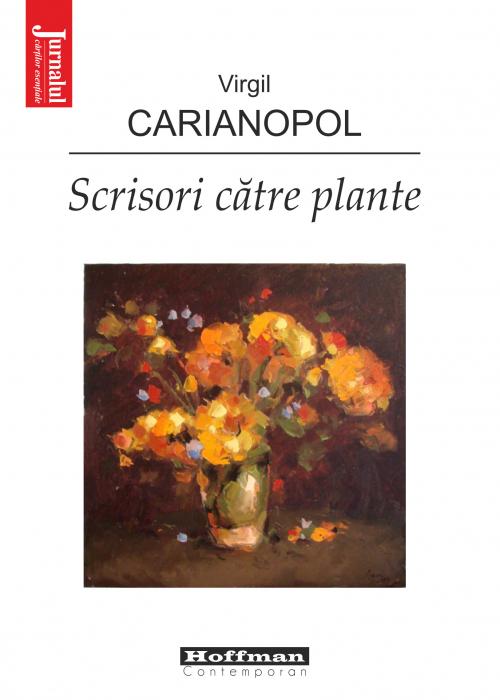 Scrisori catre plante - Virgil Carianopol [0]