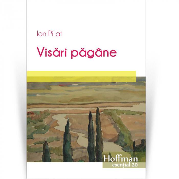 Visari pagane, autor Ion Pillat 0