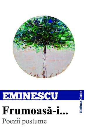 Frumoasa-i...  Poezii postume - Mihai Eminescu1