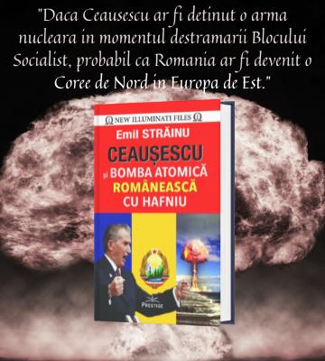 Ceausescu si Bobmba Atomica Romaneasca