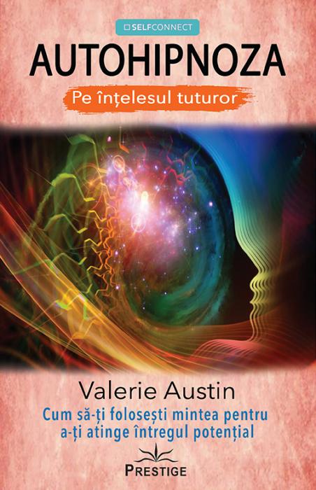 AUTOHIPNOZA - Pe intelesul tuturor de Valerie Austin [0]