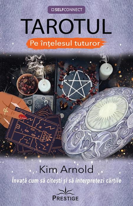 TAROTUL - Pe intelesul tuturor de Kim Arnold [0]
