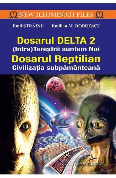 Dosarul Delta 2. Dosarul Reptilian 0