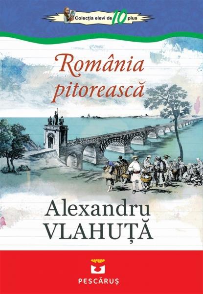 romania pitoreasca alexandru vlahuta 0